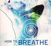 How To Breathe by Richard Brennan, just published 2017